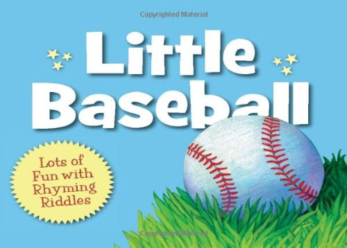 Little baseball : lots of fun with rhyming riddles